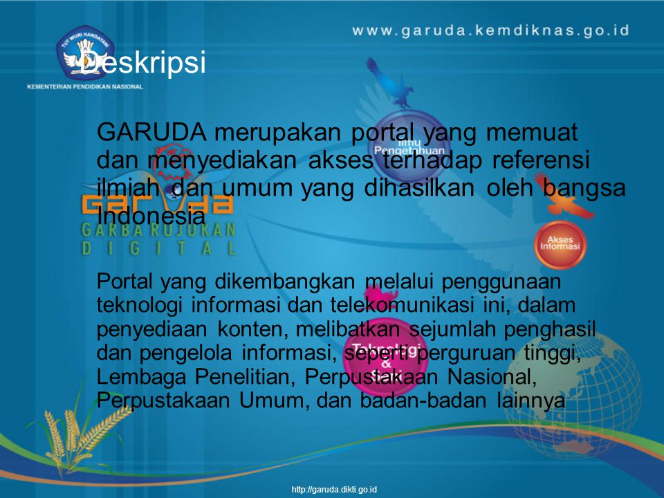 http://garuda.dikti.go.id Alamat akses http://garuda.kemdiknas.go.id
