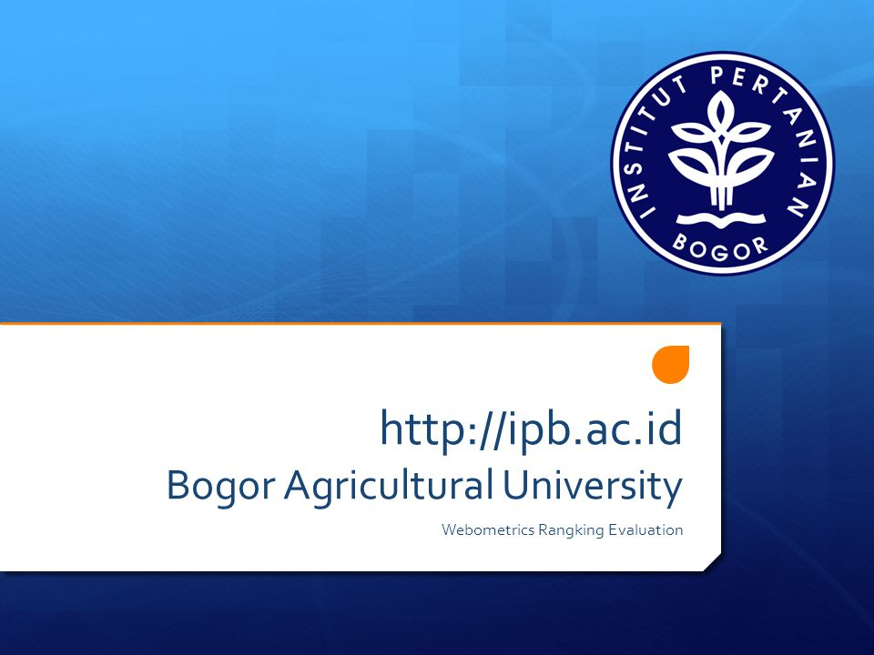 http://ipb.ac.id Bogor Agricultural University Webometrics Rangking Evaluation