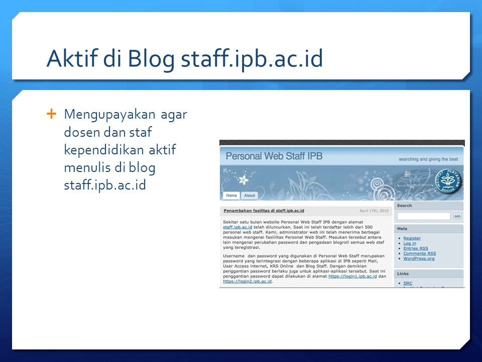 Aktif di Blog staff.ipb.ac.id  Mengupayakan agar dosen dan staf kependidikan aktif menulis di blog staff.ipb.ac.id