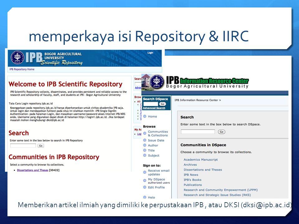 memperkaya isi Repository & IIRC Memberikan artikel ilmiah yang dimiliki ke perpustakaan IPB, atau DKSI (dksi@ipb.ac.id)