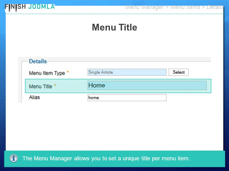 Menu Manager > Menu Items > Details The Menu Manager allows you to set a unique title per menu item.