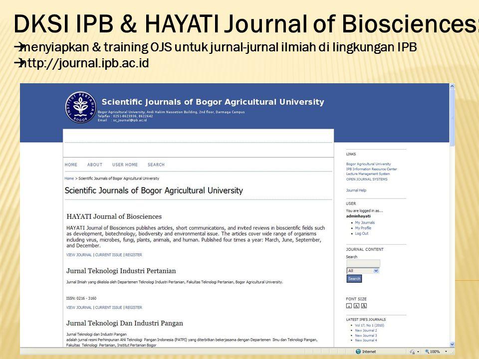 DKSI IPB & HAYATI Journal of Biosciences:  menyiapkan & training OJS untuk jurnal-jurnal ilmiah di lingkungan IPB  http://journal.ipb.ac.id