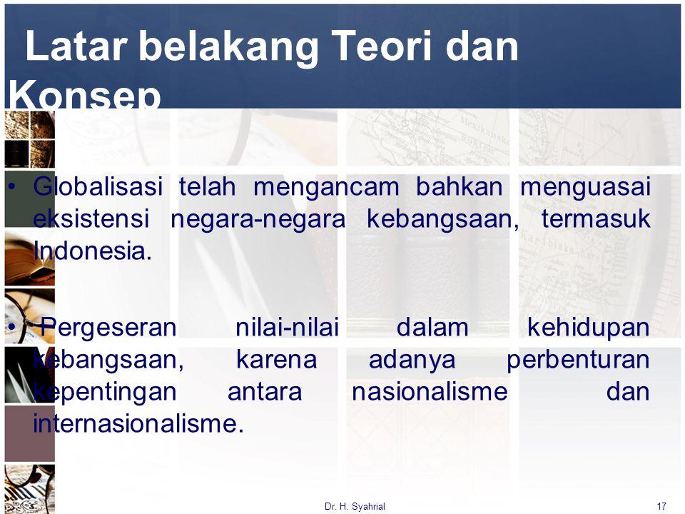 Globalisasi telah mengancam bahkan menguasai eksistensi negara-negara kebangsaan, termasuk Indonesia. Pergeseran nilai-nilai dalam kehidupan kebangsaa