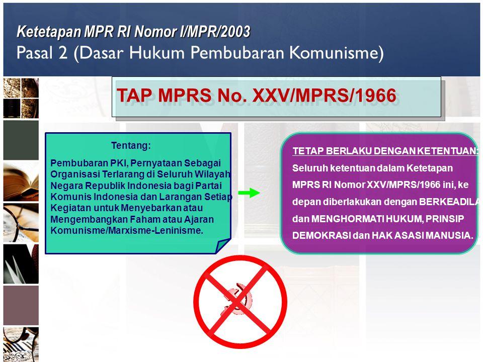Ketetapan MPR RI Nomor I/MPR/2003 Pasal 2 (Dasar Hukum Pembubaran Komunisme) Tentang: Pembubaran PKI, Pernyataan Sebagai Organisasi Terlarang di Selur
