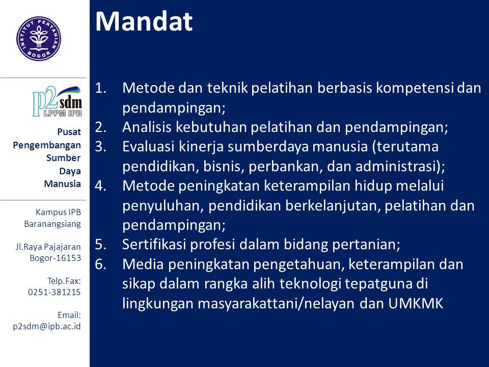 Pusat Pengembangan Sumber Daya Manusia Kampus IPB Baranangsiang Jl.Raya Pajajaran Bogor-16153 Telp.Fax: 0251-381215 Email: p2sdm@ipb.ac.id Mandat 1.Me