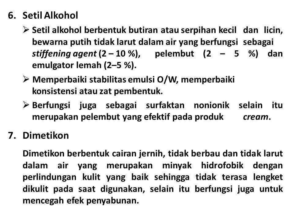 6.Setil Alkohol  Setil alkohol berbentuk butiran atau serpihan kecil dan licin, bewarna putih tidak larut dalam air yang berfungsi sebagai stiffening
