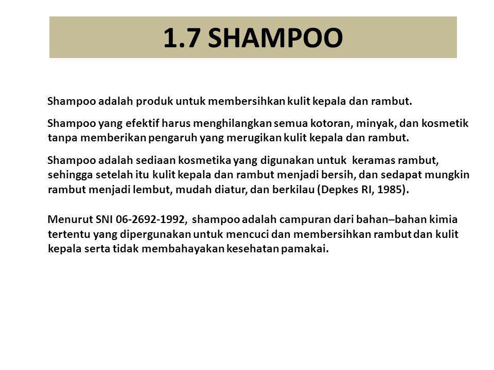  Shampoo adalah produk untuk membersihkan kulit kepala dan rambut.  Shampoo yang efektif harus menghilangkan semua kotoran, minyak, dan kosmetik tan