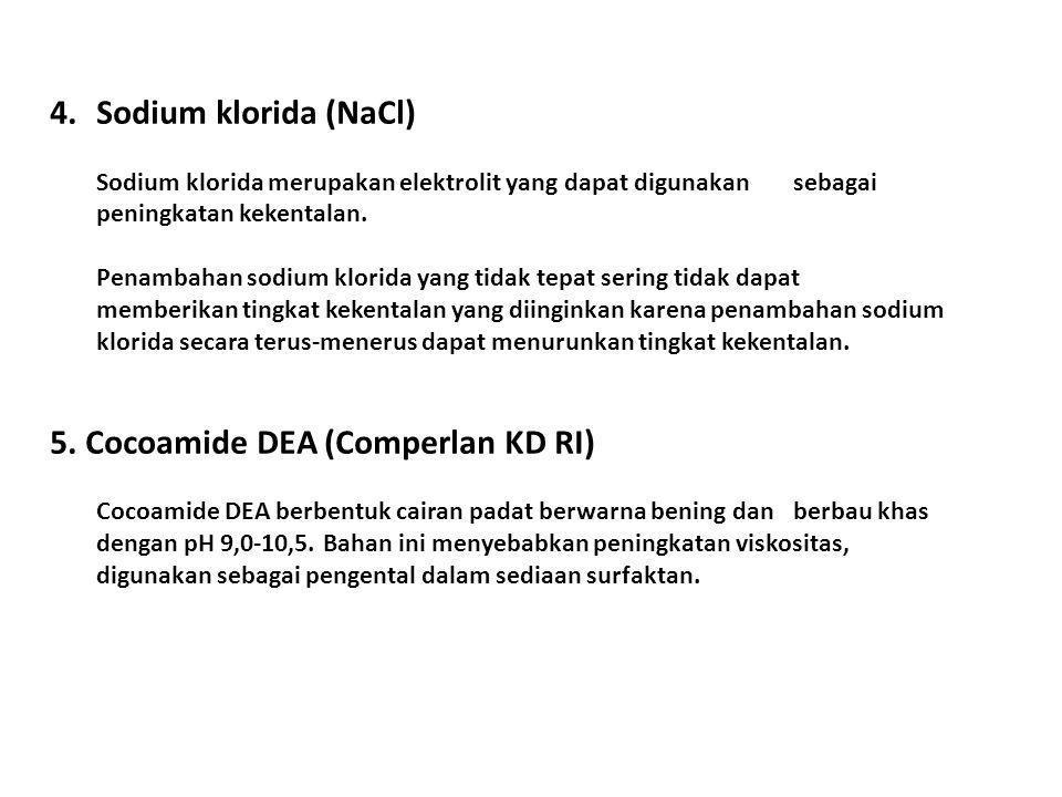4.Sodium klorida (NaCl) Sodium klorida merupakan elektrolit yang dapat digunakan sebagai peningkatan kekentalan. Penambahan sodium klorida yang tidak