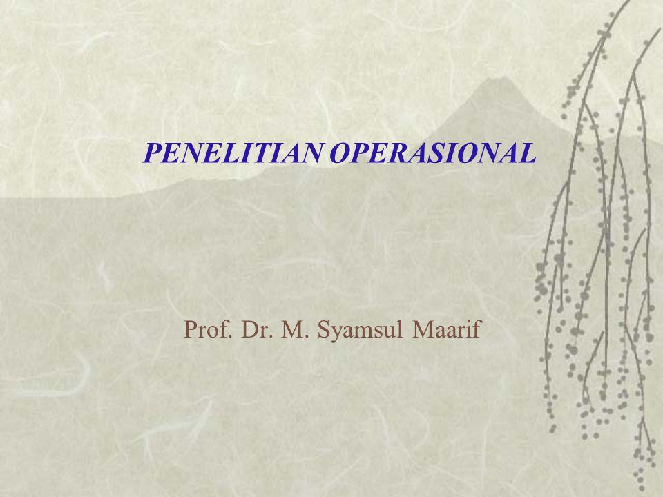 PENELITIAN OPERASIONAL Prof. Dr. M. Syamsul Maarif