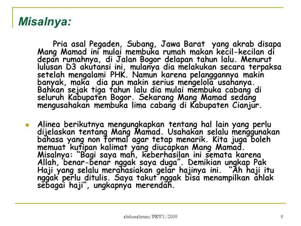 abdurrahman/PRW1/2009 9 Misalnya: Pria asal Pegaden, Subang, Jawa Barat yang akrab disapa Mang Mamad ini mulai membuka rumah makan kecil-kecilan di de