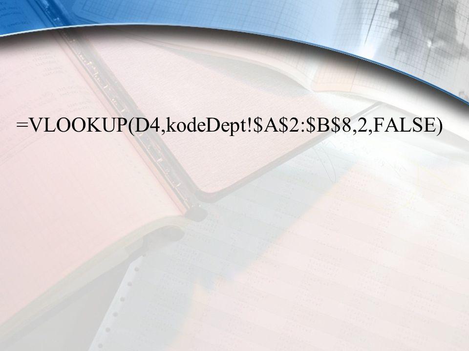=VLOOKUP(D4,kodeDept!$A$2:$B$8,2,FALSE)