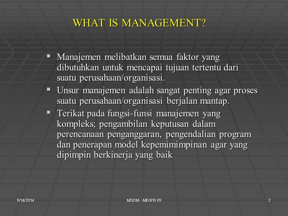 9/14/2014MSDM - MB IPB 092 WHAT IS MANAGEMENT.