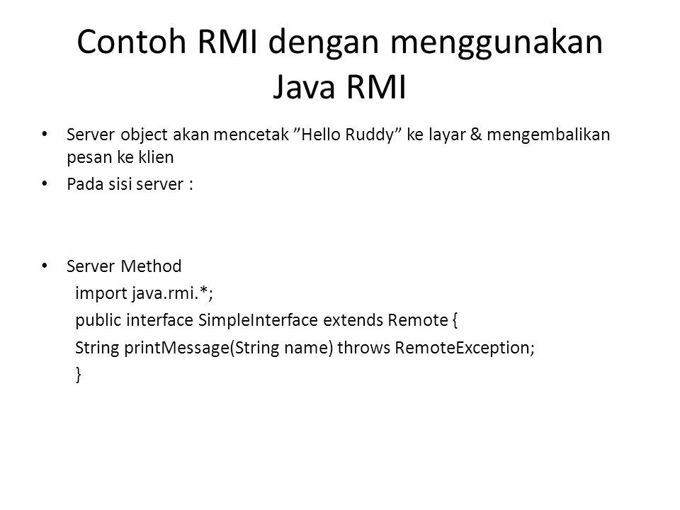 """Contoh RMI dengan menggunakan Java RMI Server object akan mencetak """"Hello Ruddy"""" ke layar & mengembalikan pesan ke klien Pada sisi server : Server Met"""