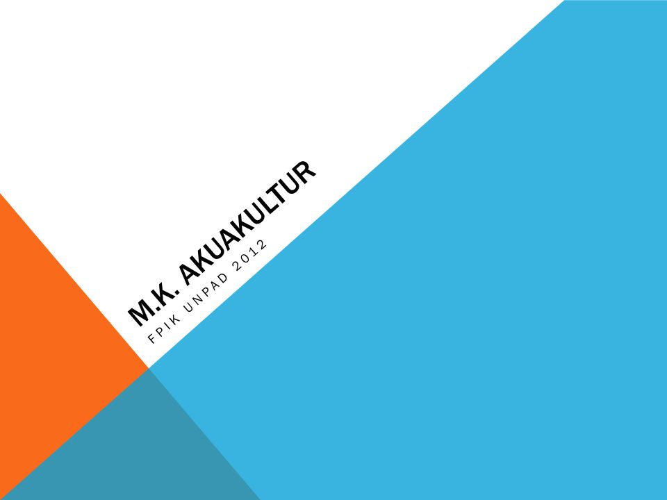 M.K. AKUAKULTUR FPIK UNPAD 2012