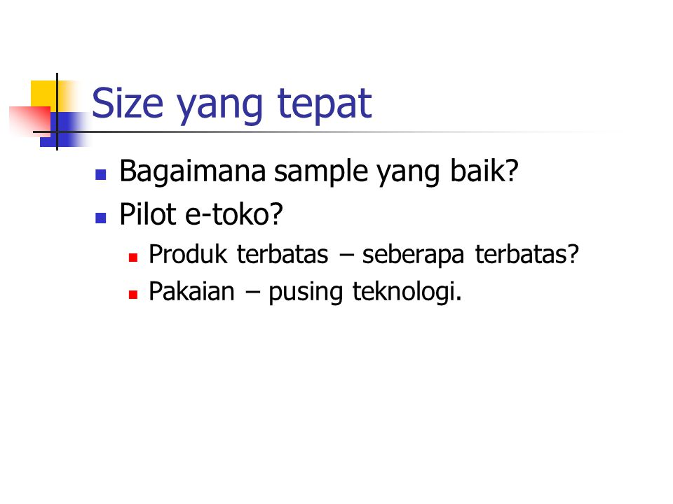 E-commerce B2C Identik dengan direct sales Eceran margin tinggi.