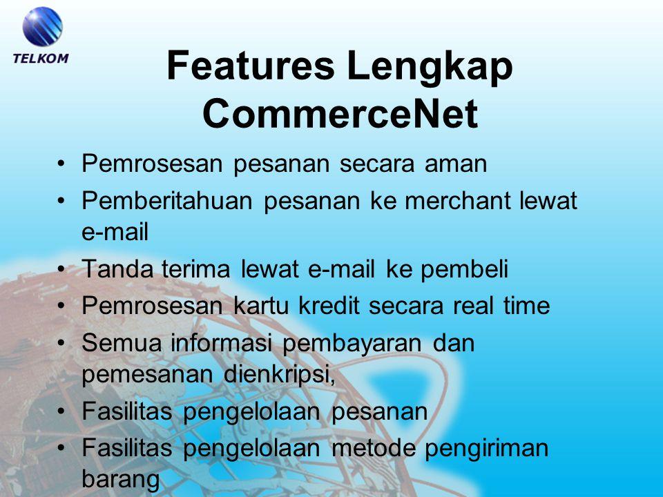 CommerceNet Sebuah Commerce Service Provider yang menyediakan jasa penyelesaian transaksi melalui internet dengan cepat, aman dan handal.