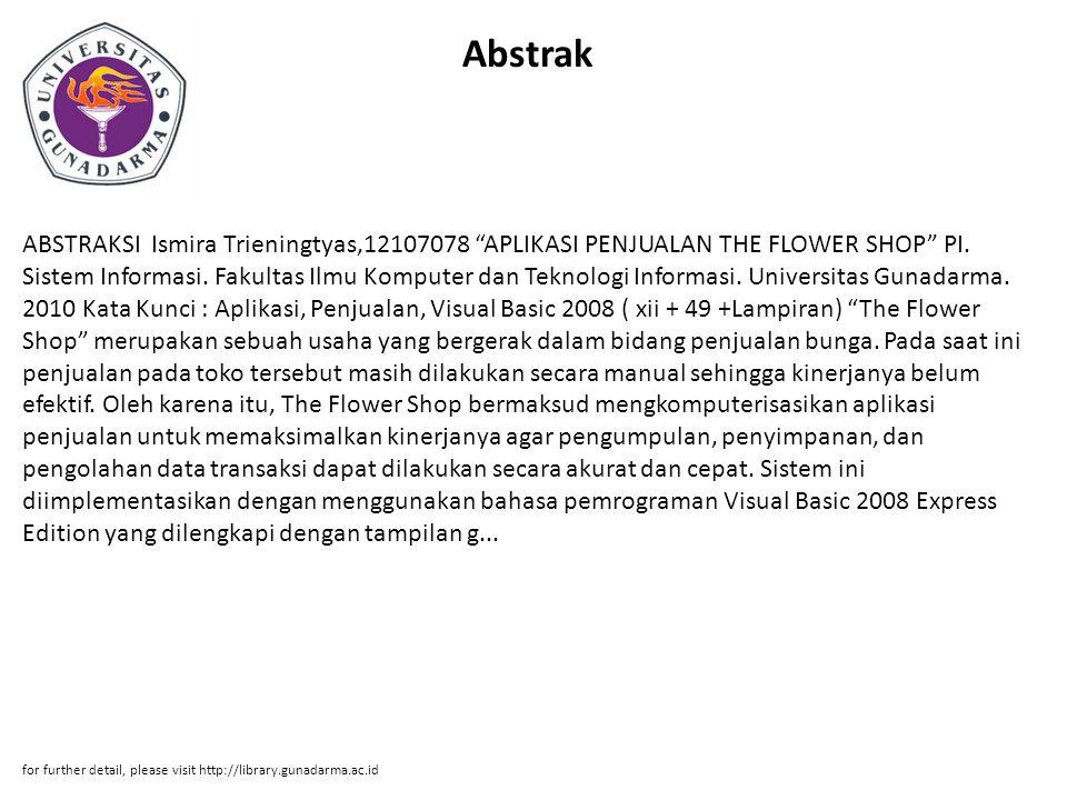 Abstrak ABSTRAKSI Ismira Trieningtyas,12107078 APLIKASI PENJUALAN THE FLOWER SHOP PI.