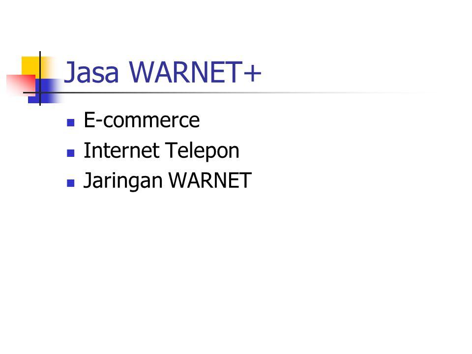 Jasa WARNET+ E-commerce Internet Telepon Jaringan WARNET