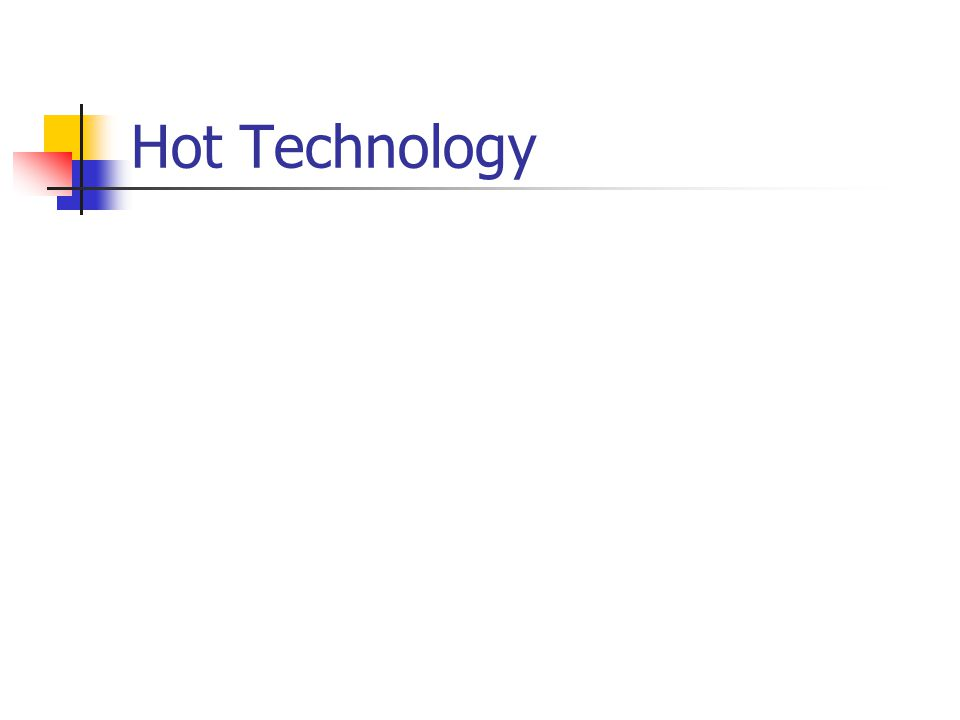 Hot Technology