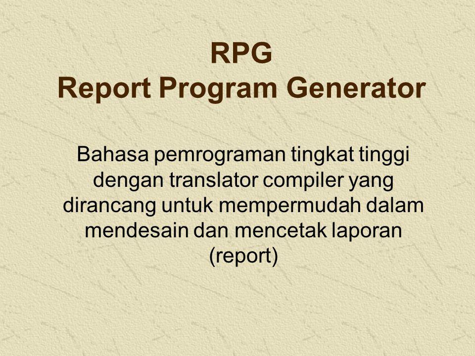 RPG Report Program Generator Bahasa pemrograman tingkat tinggi dengan translator compiler yang dirancang untuk mempermudah dalam mendesain dan menceta