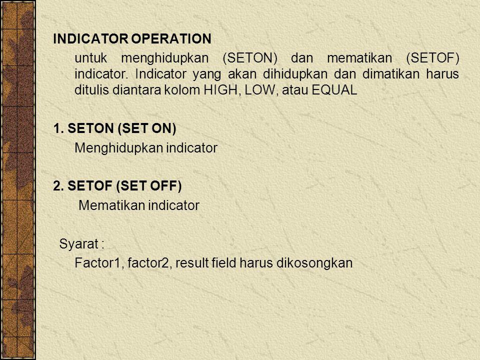 INDICATOR OPERATION untuk menghidupkan (SETON) dan mematikan (SETOF) indicator.