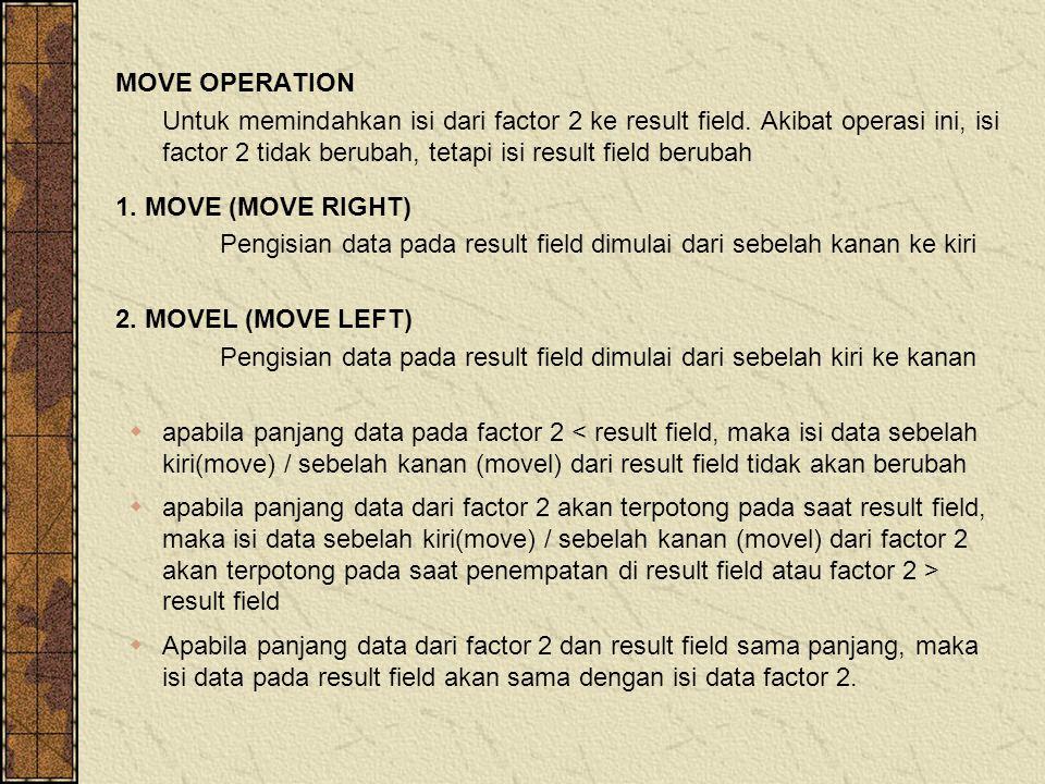 MOVE OPERATION Untuk memindahkan isi dari factor 2 ke result field.