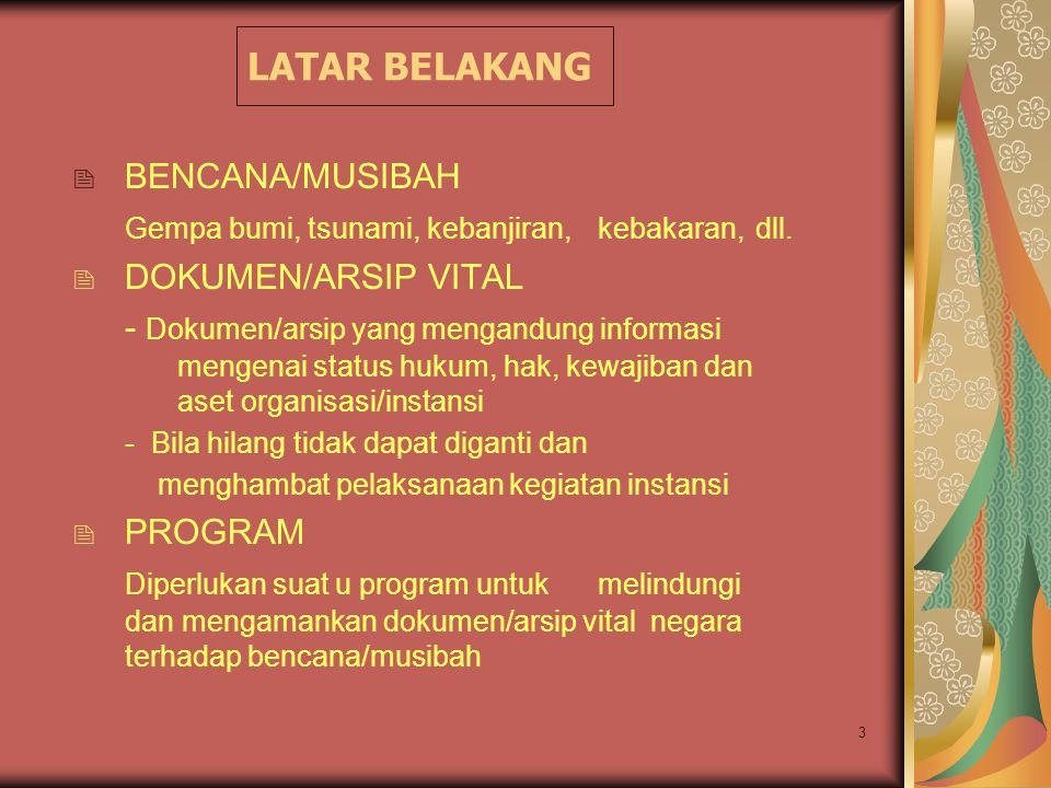 2 Sedikit Perkenalan MUSTARI IRAWAN Jakarta, 21 JUNI 1959 website: www.anri.go.id Master of Public Administration, University of the Philippines, 1994