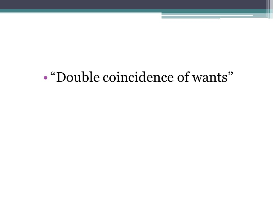 """Double coincidence of wants"""