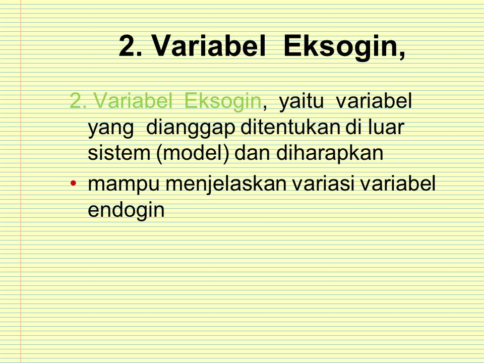 2.Variabel Eksogin, 2.