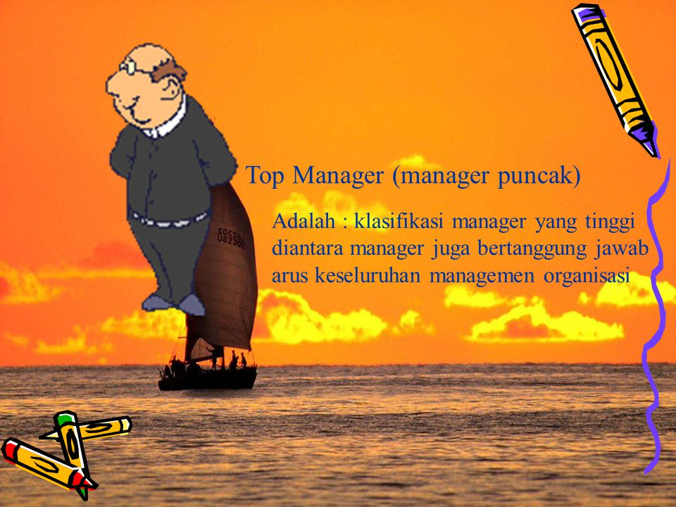 Tingkat Manager (Level of Manager) First Line Manager / Lower Manager Manager yang pertama.