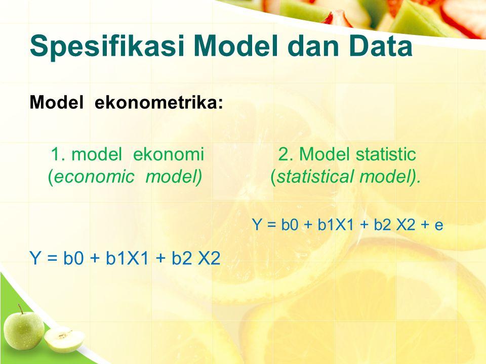 Spesifikasi Model dan Data Model ekonometrika: 1.