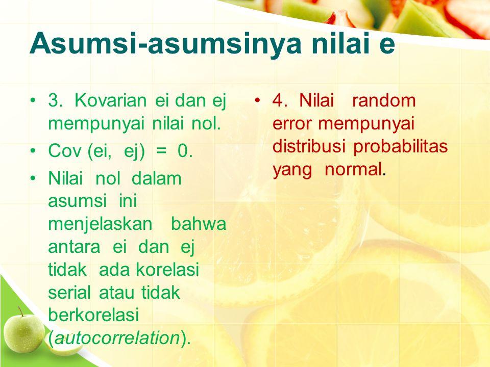Asumsi-asumsinya nilai e 3. Kovarian ei dan ej mempunyai nilai nol.