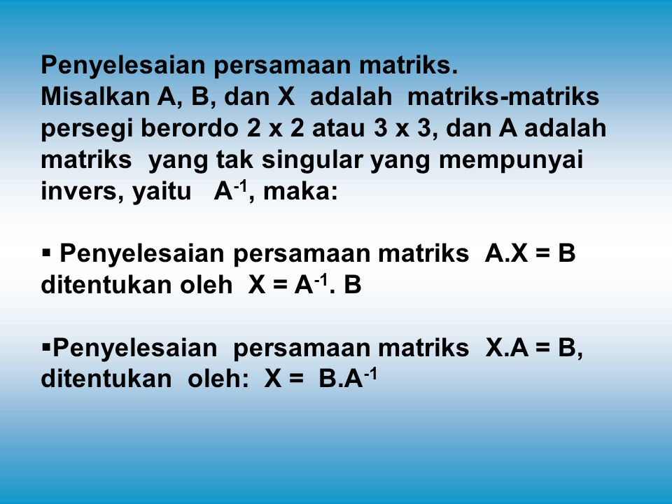 Penyelesaian persamaan matriks.