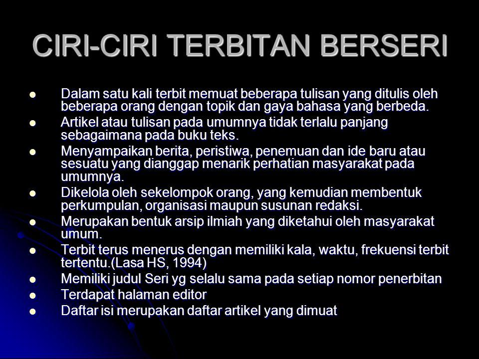 CIRI-CIRI TERBITAN BERSERI Dalam satu kali terbit memuat beberapa tulisan yang ditulis oleh beberapa orang dengan topik dan gaya bahasa yang berbeda.