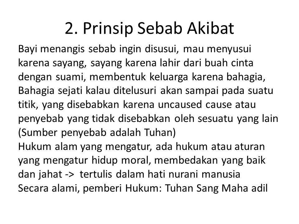 2. Prinsip Sebab Akibat Bayi menangis sebab ingin disusui, mau menyusui karena sayang, sayang karena lahir dari buah cinta dengan suami, membentuk kel
