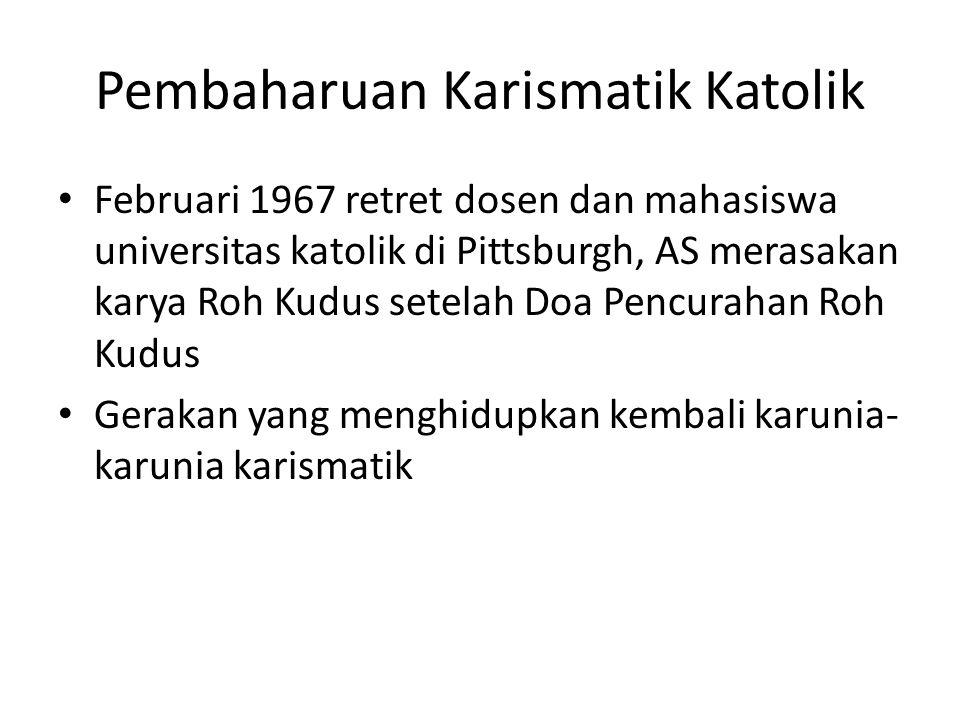 Pembaharuan Karismatik Katolik Februari 1967 retret dosen dan mahasiswa universitas katolik di Pittsburgh, AS merasakan karya Roh Kudus setelah Doa Pe