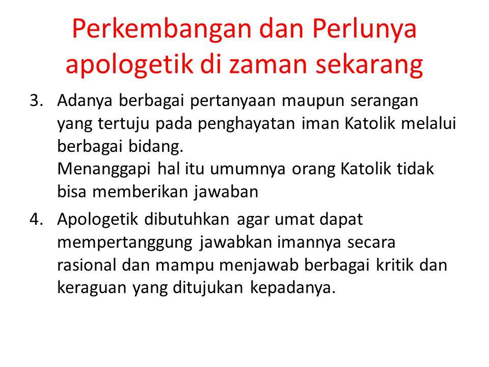Kategori Apologetik 1.Alamiah/pra apologetic/filosofi Kristiani - membahas keberadaan Tuhan.