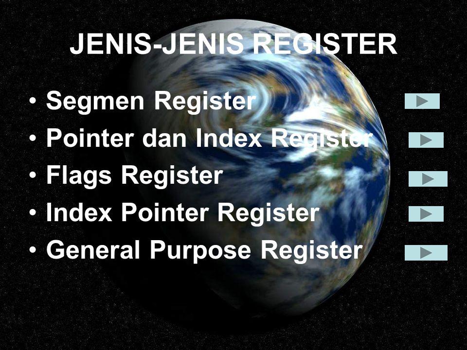 Index Pointer Register Register IP berpasangan dengan CS(CS:IP) menunjukkan alamat dimemory tempat dari intruksi(perintah) selanjutnya yang akan dieksekusi.