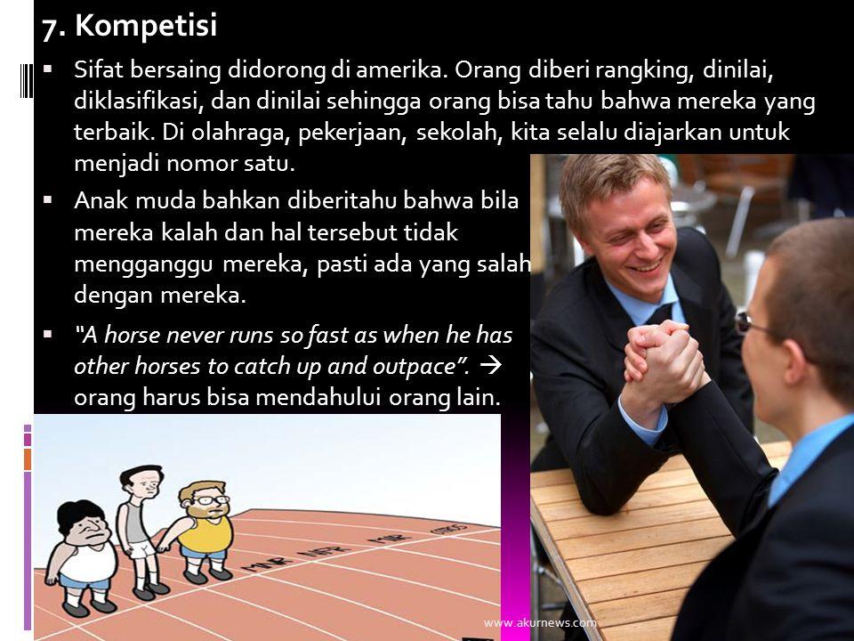 7. Kompetisi  Sifat bersaing didorong di amerika.