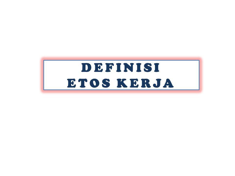 DEFINISI ETOS KERJA