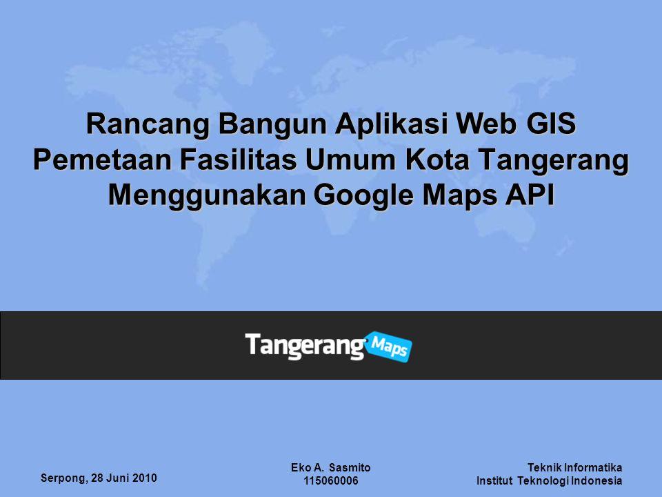 Teknik Informatika Institut Teknologi Indonesia Serpong, 28 Juni 2010 Eko A.
