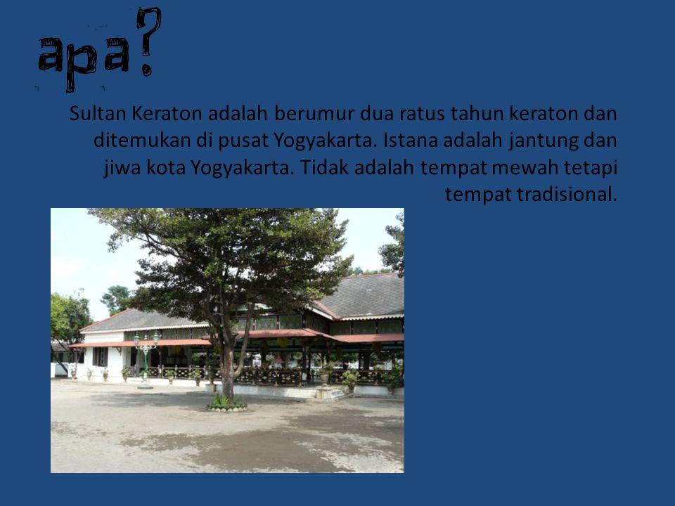 Sultan Keraton adalah berumur dua ratus tahun keraton dan ditemukan di pusat Yogyakarta. Istana adalah jantung dan jiwa kota Yogyakarta. Tidak adalah