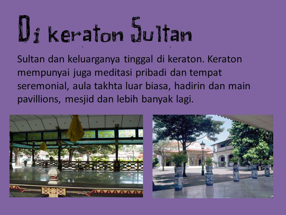 Sultan dan keluarganya tinggal di keraton. Keraton mempunyai juga meditasi pribadi dan tempat seremonial, aula takhta luar biasa, hadirin dan main pav