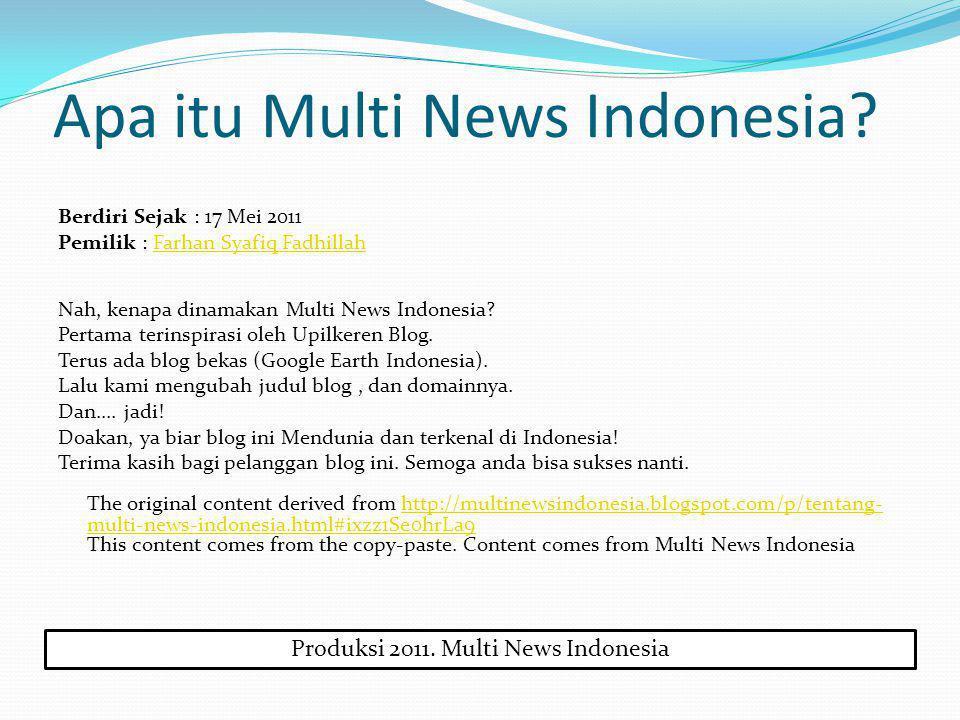 Produksi 2011. Multi News Indonesia Apa itu Multi News Indonesia.