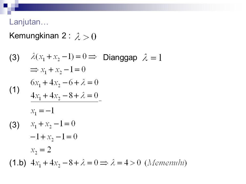 Kemungkinan 2 : (3) Dianggap (1) (3) (1.b) Lanjutan…