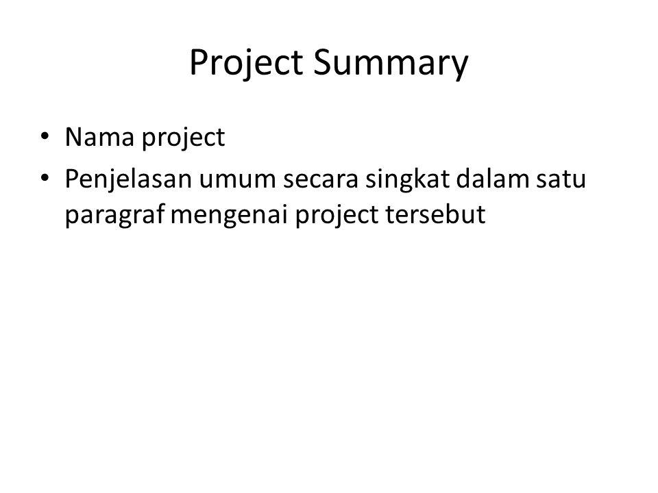 Project Summary Nama project Penjelasan umum secara singkat dalam satu paragraf mengenai project tersebut