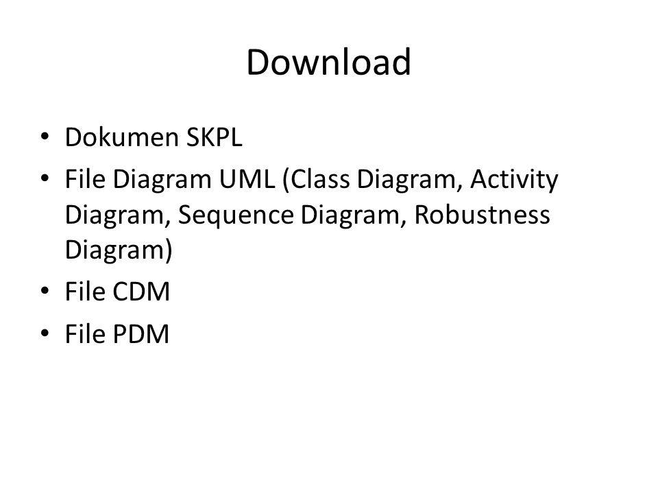 Download Dokumen SKPL File Diagram UML (Class Diagram, Activity Diagram, Sequence Diagram, Robustness Diagram) File CDM File PDM