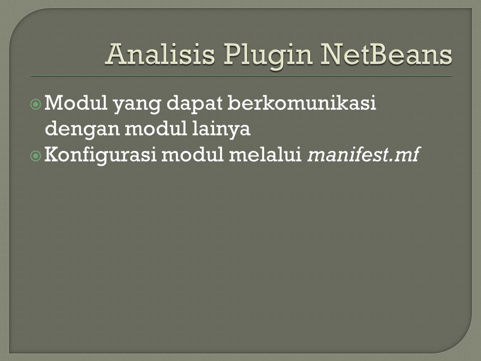  Modul yang dapat berkomunikasi dengan modul lainya  Konfigurasi modul melalui manifest.mf