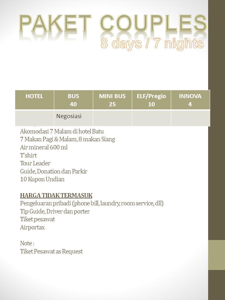 HARGA TERMASUK Transportasi Akomodasi 7 Malam di hotel Batu 7 Makan Pagi & Malam, 8 makan Siang Air mineral 600 ml T'shirt Tour Leader Guide, Donation