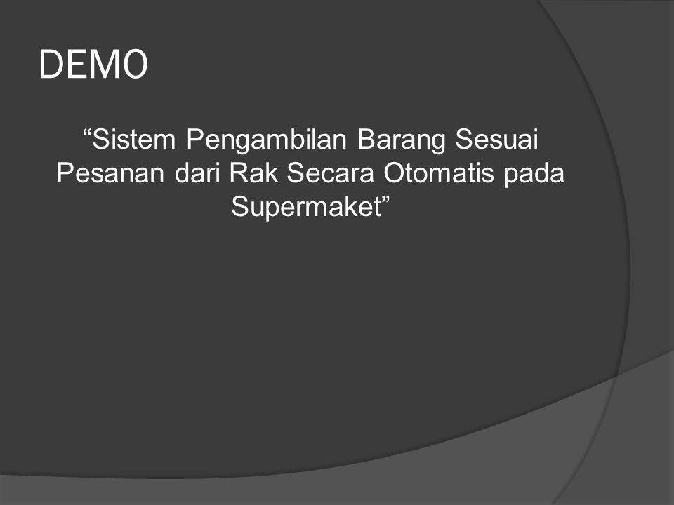 """DEMO """"Sistem Pengambilan Barang Sesuai Pesanan dari Rak Secara Otomatis pada Supermaket"""""""